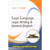 Central Law Publication's Legal Language Legal Writing & General English For BSL & LL.B by S.C. Tripathi