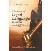 Central Law Publication's Outlines of Legal Language in India by Dr. Anirudh Prasad