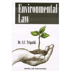 Central Law Publication's Environmental Law by Dr. S. C. Tripathi