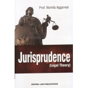 Central Law Publication's Textbook on Jurisprudence (Legal Theory) by Prof. Nomita Aggarwal