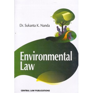 Central Law Publication's Environmental Law Compiled by Dr. Sukanta K. Nanda