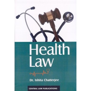 Central Law Publications Health Law by Dr. Ishita Chatterjee