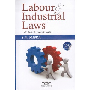 Central Law Publication's Labour & Industrial Laws with Latest Amendments for BSL & LL.B by Prof. S. N. Misra