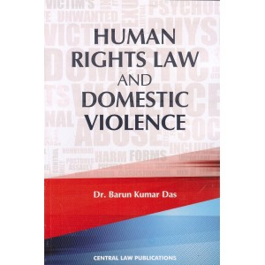 Central Law Publications Human Rights Law and Domestic Violence by Dr. Barun Kumar Das