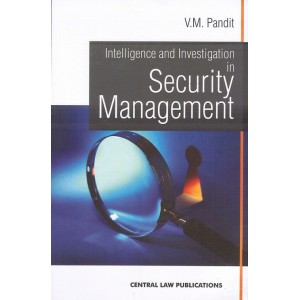 Central Law Publication's Intelligence and Investigation in Security Management by V. M. Pandit