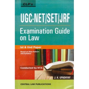 J. K. Upadhyay's UGC-NET/SET/JRF Examination Guide on Law (Papers 1, 2 New Pattern & Syllabus) by Central Law Publication
