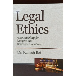 Central Law Publication's Legal Ethics For B.S. L & L.L.B by Dr. Kailash Rai
