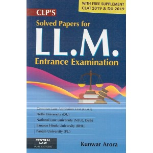 Central Law Publication's Solved Papers for LL.M Entrance Examination by Kunwar Arora
