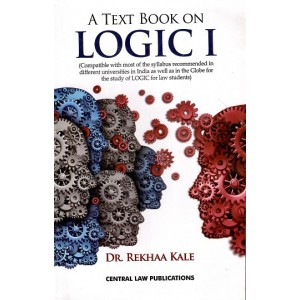 Central Law Publication's A Text Book on Logic I for Law Students by Dr. Rekhaa Kale
