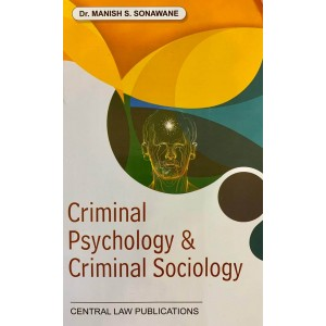 Central Law Publication's Criminal Psychology and Criminal Sociology by Dr. Manish S. Sonawane
