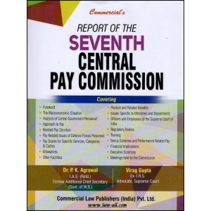 Report of the Seventh Central Pay Commission | 7th CPC | Dr. P. K. Agrawal & Virag Gupta | Commercial Law Publishers