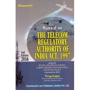 Manual on The Telecom Regulatory Authority of India Act, 1997 | Virag Gupta | Commercial Law Publishers