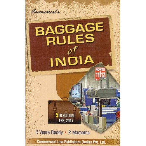 Commercial's Baggage Rules of India by P. Veera Reddy and P. Mamatha (5th Edition Feb 2017)