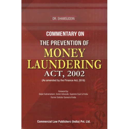 Commercial's Commentary on The Prevention of Money Laundering Act 2002 [HB] by Dr. Shamsuddin