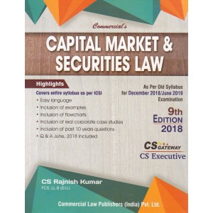 Commercial's Capital Market & Securities Law for CS Executive December 2018 /June 2019 Exam [Old Syllabus] by CS. Rajnish Kumar