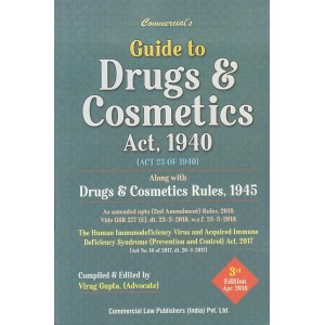 Commercial's Guide to Drugs & Cosmetics Act 1940 & Rules 1945 by Virag Gupta