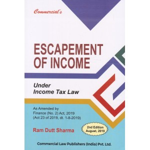 Commercial's Escapement of Income Under Income Tax Law by Ram Dutt Sharma