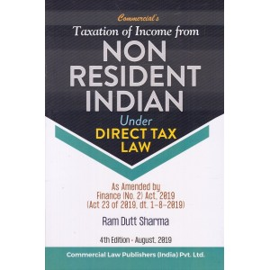 Commercial's Taxation of Income of Non Resident Indian [NRI] under Direct Tax Law by Ram Dutt Sharma