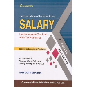 Commercial's Computation of Income From Salary Under Income Tax Law with Tax Planning 2019 by Ram Dutt Sharma