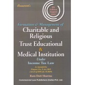 Commercial's Formation & Management of Charitable & Religious Trust Educational & Medical Institution under Income Tax Law by Ram Dutt Sharma
