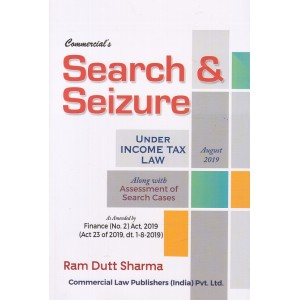 Commercial's Search & Seizure under Income Tax Law by Ram Dutt Sharma