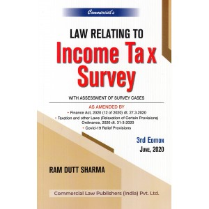Commercial's Law relating to Income Tax Survey by Ram Dutt Sharma [2020 Edn.]