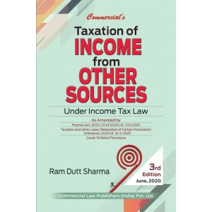 Commercial's Taxation of Income from Other Sources Under Income Tax Law by Ram Dutt Sharma [Edn. 2020]