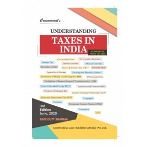 Commercial's Understanding Taxes in India by Ram Dutt Sharma [2020 Edn.]