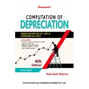 Commercial's Computation of Depreciation under Income Tax Act, 1961 & Companies Act, 2013 by Ram Dutt Sharma