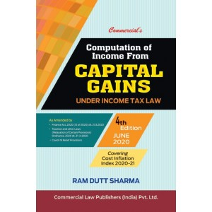 Commercial's Computation of Income from Capital Gains by Ram Dutt Sharma [Edn. 2020]