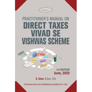 Padhuka's Practitioner's Manual on Direct Taxes Vivad se Vishwas Scheme, 2020 by G. Sekar | Commercial Law Publisher