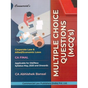 Commercial's Corporate Law & Allied / Economic Laws Multiple Choice Questions (MCQs) For CA Final May 2020 Exam Old & New Syllabus by CA Abhishek Bansal
