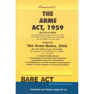 Commercial's The Arms Act, 1959 with Rules, 2016 Bare Act