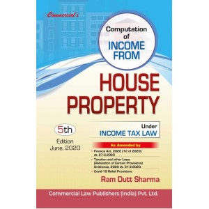 Commercial's Computation of Income From House Property Under Income Tax Law by Ram Dutt Sharma [2020 Edn.]