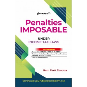 Commercial's Penalties Imposable Under Income Tax Law by Ram Dutt Sharma [2020 Edn.]