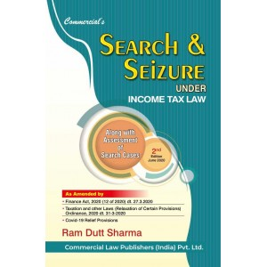 Commercial's Search & Seizure under Income Tax Law by Ram Dutt Sharma [Edn. 2020]