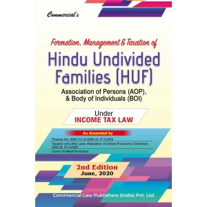 Commercial's Formation, Management & Taxation of Hindu Undivided Families (HUF) Association of Persons (AOP) & Body of Individuals (BOI) under Income Tax by Ram Dutt Sharma [2020 Edn.]