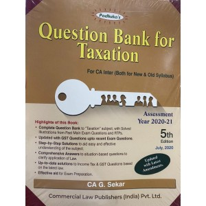 Padhuka's Question Bank for Taxation For CA Inter November 2020 Exam [New & Old Syllabus] by CA. G. Sekar | Commercial Law Publisher