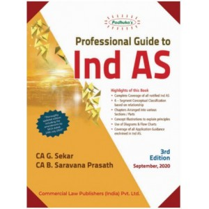Padhuka's Professional Guide to IND AS 2020 by CA. G. Sekar, CA. B. Saravana Prasath |Commercial Law Publisher