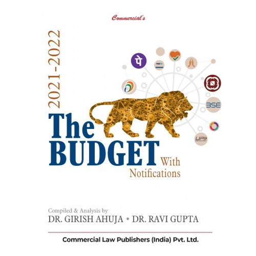Commercial's The Budget 2021-22 with Notifications by Dr. Girish Ahuja & Dr. Ravi Gupta