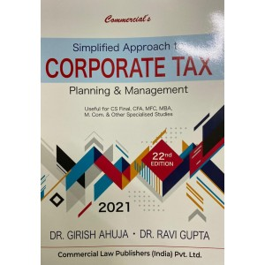 Commercial's Simplified Approach to Corporate Tax Planning & Management for CS Final June 2021 Exam by Dr. Girish Ahuja, Dr. Ravi Gupta
