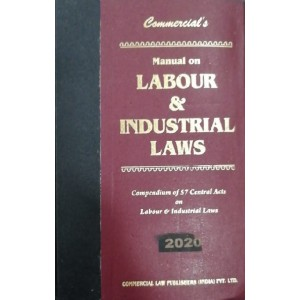 Commercial's Manual on Labour & Industrial Laws [HB]