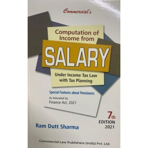 Commercial's Computation of Income From Salary Under Income Tax Law with Tax Planning 2021 by Ram Dutt Sharma