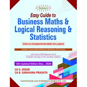 Padhuka's Easy Guide to Business Maths & Logical Reasoning & Statistics for CA Foundation May 2021 Exam by CA. G. Sekar, CA. B. Saravana Prasath | Commercial Law Publisher