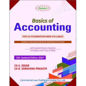 Padhuka's Basics of Accounting for CA Foundation May 2021 Exam by CA. G. Sekar, CA. B. Saravana Prasath |Commercial Law Publisher