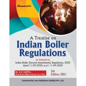 Commercial Law Publisher's A Treatise on Indian Boiler Regulations by Dr. S. V. Gupta