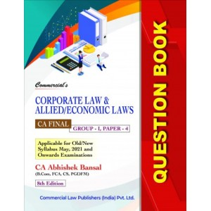 Commercial's Corporate Law & Allied / Economic Laws Question Book/Bank For CA Final May 2021 Exam Old & New Syllabus by CA Abhishek Bansal