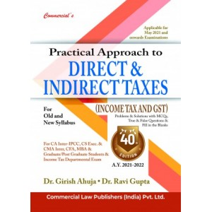 Commercial's Practical Approach to Direct & Indirect Taxes (Income Tax & GST) for CA Inter [IPCC] May 2021 Exam [Old & New Syllabus] by Dr. Girish Ahuja, Dr. Ravi Gupta