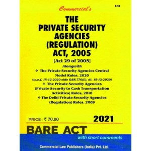 Commercial Law Publisher's Private Security Agencies (Regulation) Act, 2005 with Rules, 2006 and Delhi Rules, 2009 Bare Act