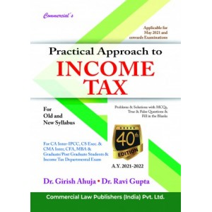 Commercial's Practical Approach to Income Tax for CA Inter [IPCC] May 2021 Exam [Old & New Syllabus] by Dr. Girish Ahuja & Ravi Gupta